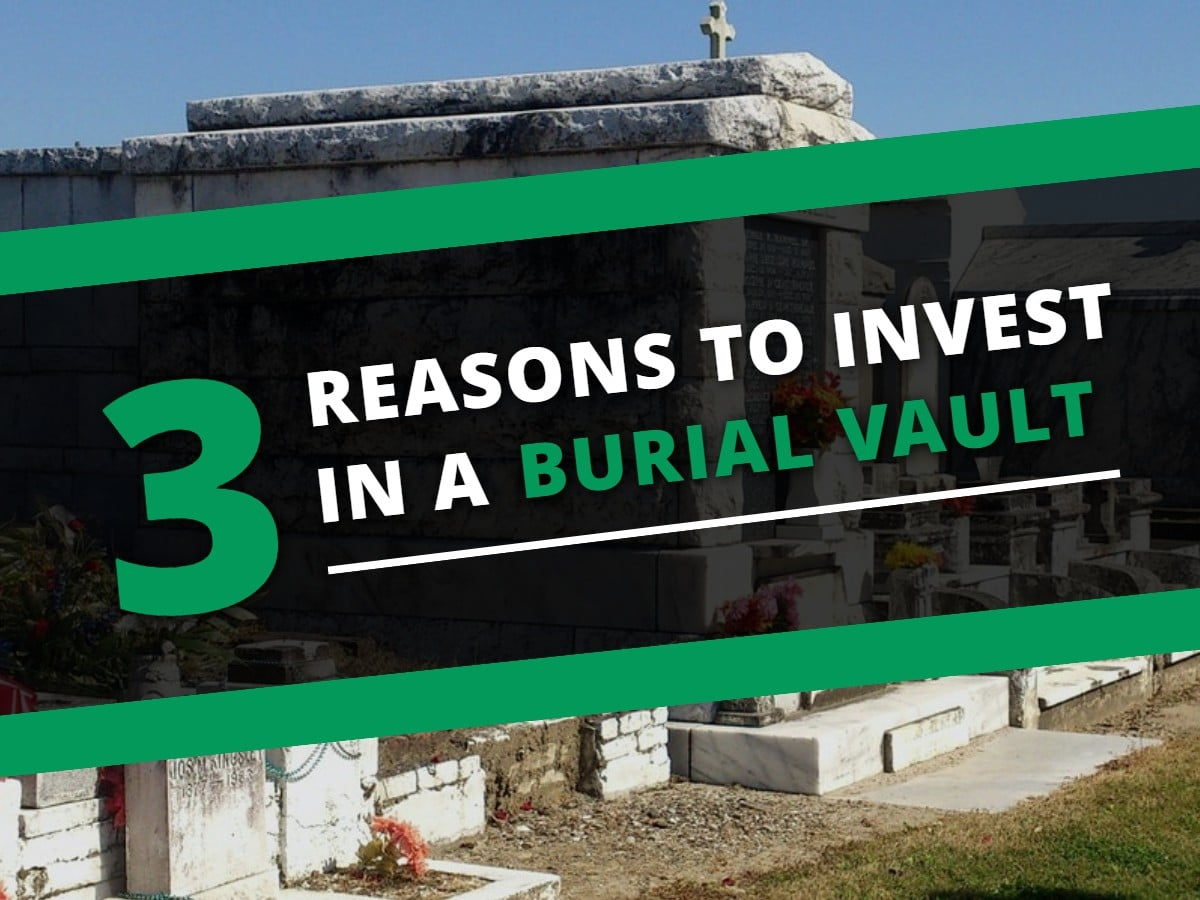 3 reasons to invest in a burial vault | Featured Image