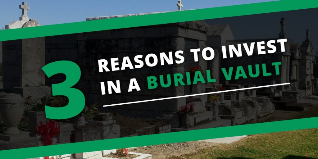 3 reasons to invest in a burial vault | First Memorial Fairview