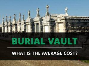Burial Vault - What is the average cost? | Featured Image