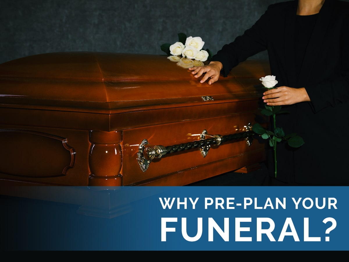 Why Pre-Plan your Funeral