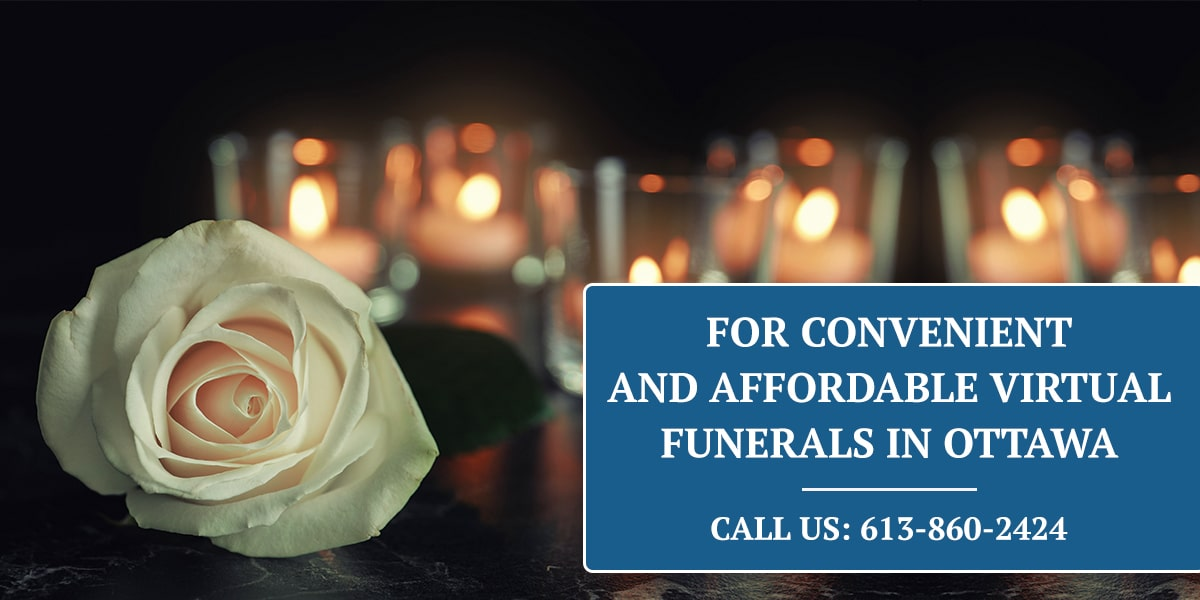 Contact First Memorial for Virtual Funerals in Ottawa