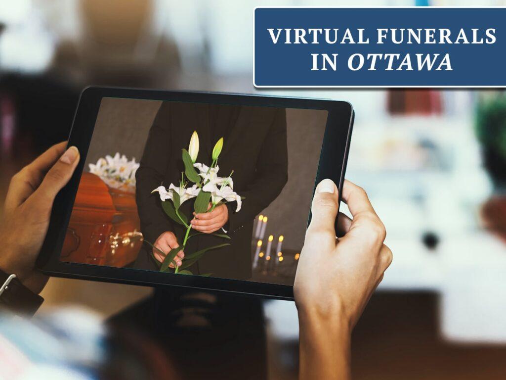Virtual Funerals in Ottawa