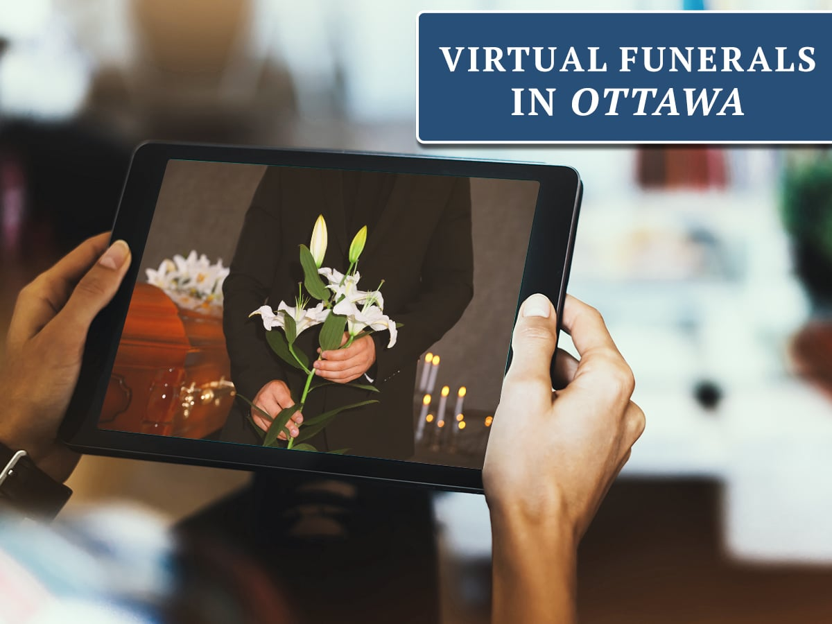 Virtual Funerals in Ottawa