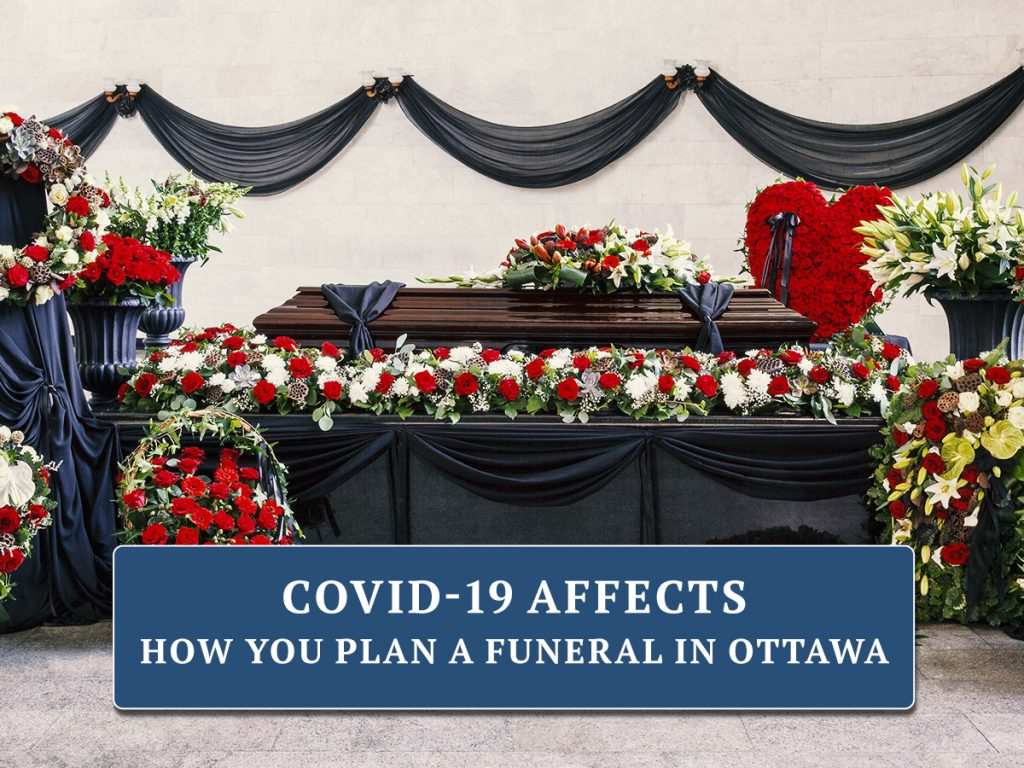How COVID-19 Affects Planning A Funeral in Ottawa?